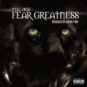 Fear Greatness by Mac Dris
