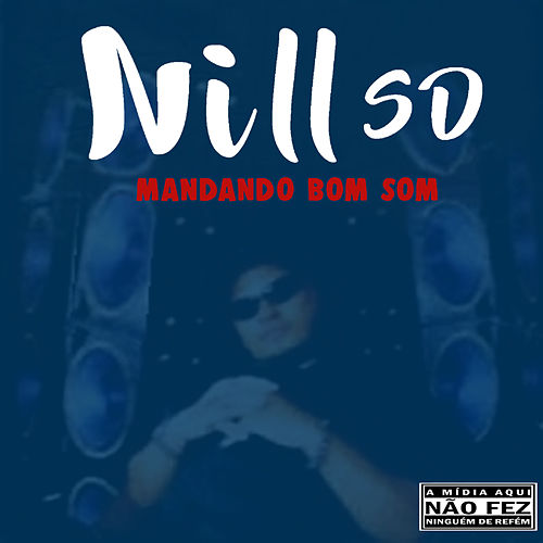 Mandando Bom Som by Nill Sd