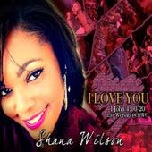 I Love You (Live) by Shana Wilson
