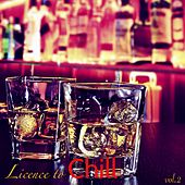 Licence to Chill, Vol. 2 – Kamasutra Café Lounge Bar Buddha Chill Lounge Gold Collection von Chill Out