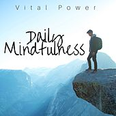 Daily Mindfulness: Vital Power, Relaxing Meditation Music for Yoga, Relax and Concentration, Self-Hypnosis von Epsom Salt