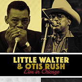 Live in Chicago von Little Walter & Otis Rush