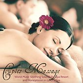 Couples Massage – World Music Soothing Sounds for Spa Resort and Honeymoon in Luxury Spa von S.P.A