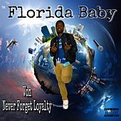 Florida Baby by Von Never Forget Loyalty