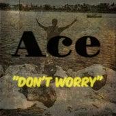Don't Worry de Ace