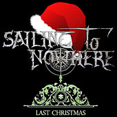 Last Christmas (Cover version) by Sailing To Nowhere