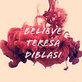 Believe by Teresa Diblasi