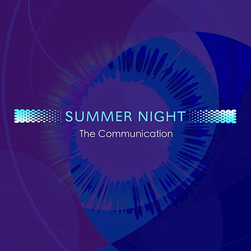 Summer Night by The Communication