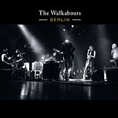 Berlin (Live) by The Walkabouts