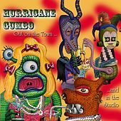 Out on the Town and in the Studio by Hurricane Gumbo
