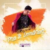 Pra Te Lembrar by Aleandro Santos