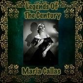 Legends Of The Century : Maria Callas de Maria Callas