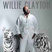 Untamable by Willie Clayton