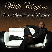 Love, Romance & Respect by Willie Clayton