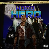 Hood Hero by David Pablo