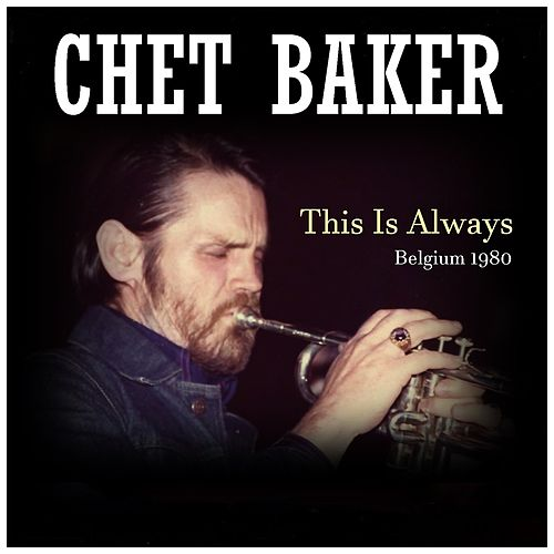 This Is Always: Belgium 1980 de Chet Baker