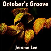 October's Groove by Jerome Lee