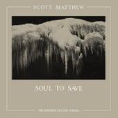 Soul to Save (Trummerschlunk Remix) by Scott Matthew