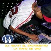 La Mano de Oro de DJ Kelvin El Sacamostro