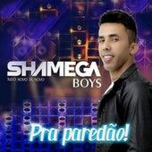 Pra Paredão de Shamega Boys