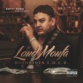 Notorious L.O.U.D. de LoudMoufa