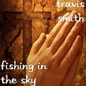 Fishing in the Sky by Travis Smith