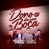Dono da Sua Boca by Elton