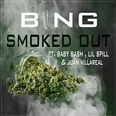 Smoked Out (feat. Baby Bash, Lil Spill & Juan Villareal) by Bing