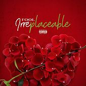 Irreplaceable by Fool