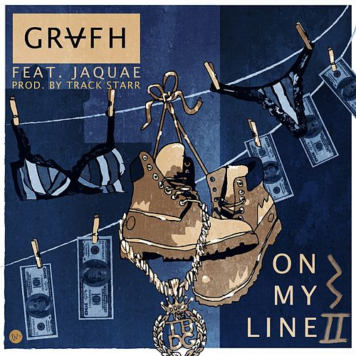 On My Line 2.0 (feat. Jaquae) by Grafh