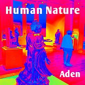 Human Nature by Aden