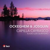 Sacred Music By Ockeghem & Josquin by Capilla Cayrasco