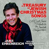 A Treasury of Jewish Christmas Songs (Bonus Track Edition) [feat. Roger Kellaway Trio] de Jake Ehrenreich