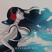 Myanmar Mix by Various Artists