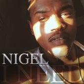 I Need by Nigel