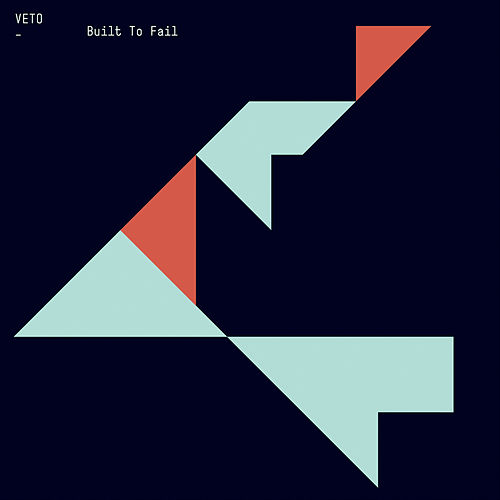 Built To Fail by Veto