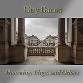 Guy Bacos: Mourning, Elegy, and Others von Various Artists