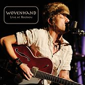 Live at Roepaen by Wovenhand