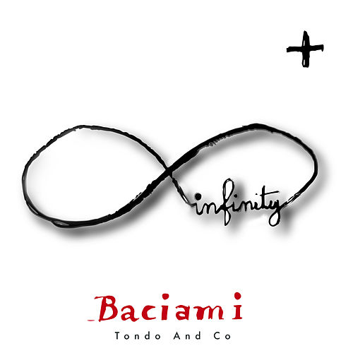 Baciami Infinity Plus (Live) by Tondo and Co