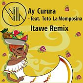 Ay Curura (Itawe Remix) by Will Villa