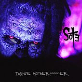 Dance Mother****er by Scum of the Earth