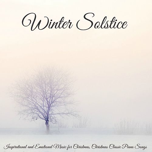 Winter Solstice – Inspirational and Emotional Music for Christmas, Christmas Classic Piano Songs by Winter Solstice