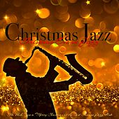 Christmas Jazz - Christmas Eve in Jazz, We Wish You a Merry Christmas at the Best Chicago Jazz Club by Various Artists