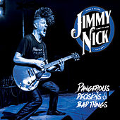 Dangerous Decisions & Bad Things by Jimmy Nick
