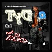Goin So Hard by Tyg