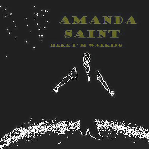 Here I'm Walking by Amanda Saint