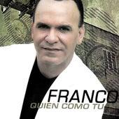 Quien Como Tu de Franco