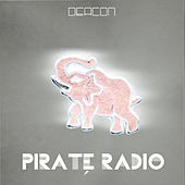 Pirate Radio by DEACON