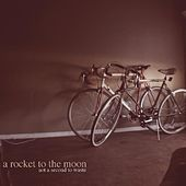 Not A Second To Waste by A Rocket To The Moon