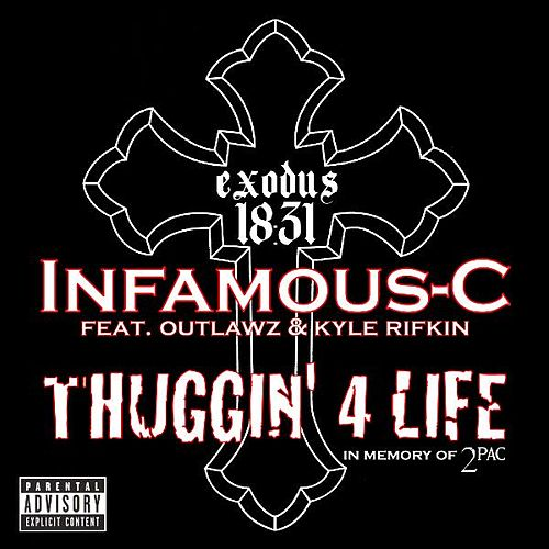 Thuggin' 4 Life [feat. Outlawz & Kyle Rifkin] by Infamous-C